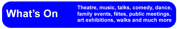 what's on events activies crowborough east sussex theatre music talks comedy dance family events fêtes fetes public meetings art exhibitions walks festivals music concerts sport