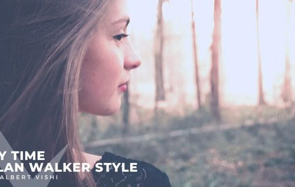 Alan Walker Style , Albert Vishi - My Time Lyrics