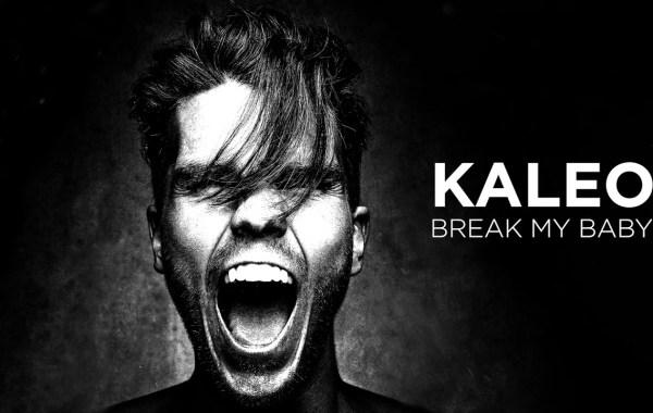 KALEO – Break My Baby Lyrics