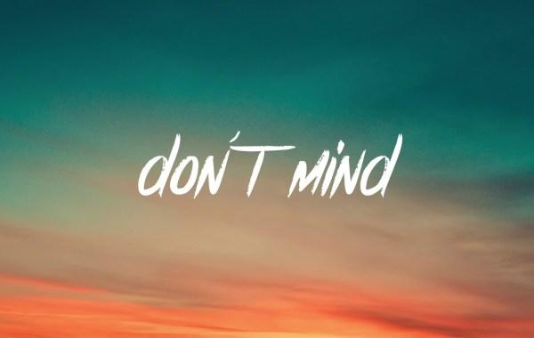 Louis The Child – Don't Mind Lyrics