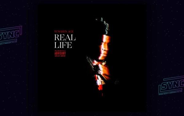 Yungeen Ace – Real Life Lyrics