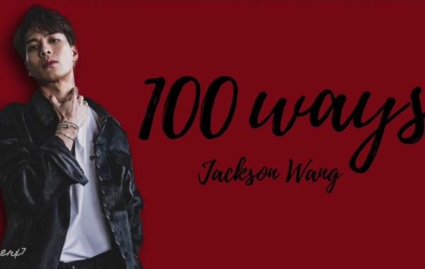 Jackson Wang - 100 Ways Lyrics