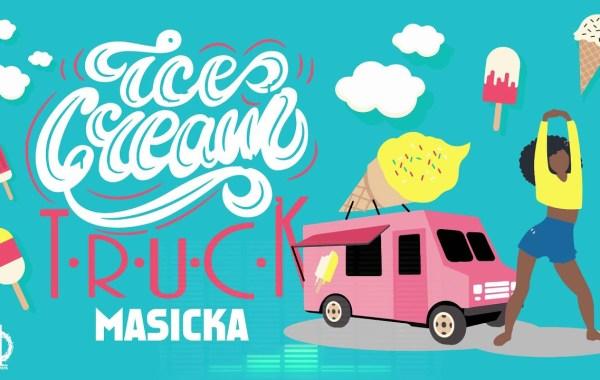 Masicka – Ice Cream Truck Lyrics