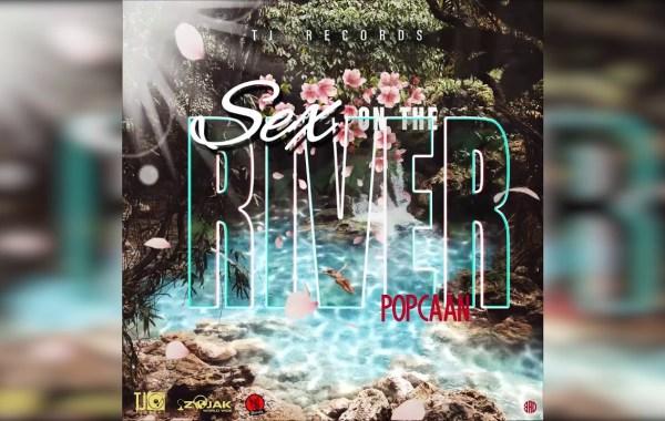 Popcaan - Sex on the River Lyrics
