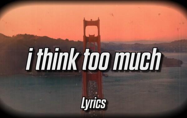 Christian French - I Think Too Much lyrics