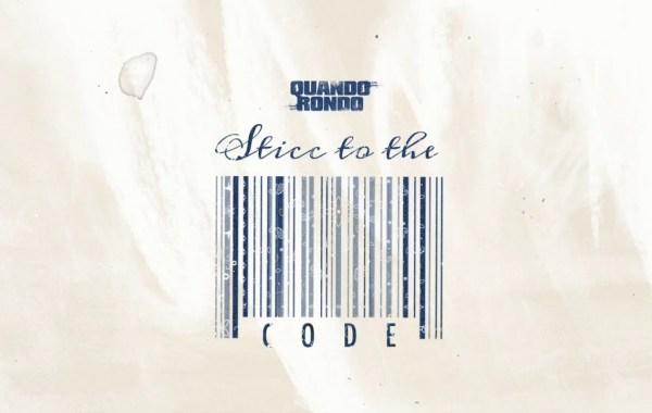 Quando Rondo – Sticc To The Code lyrics