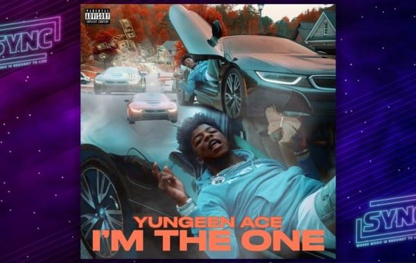 Yungeen Ace – I'm The One lyrics