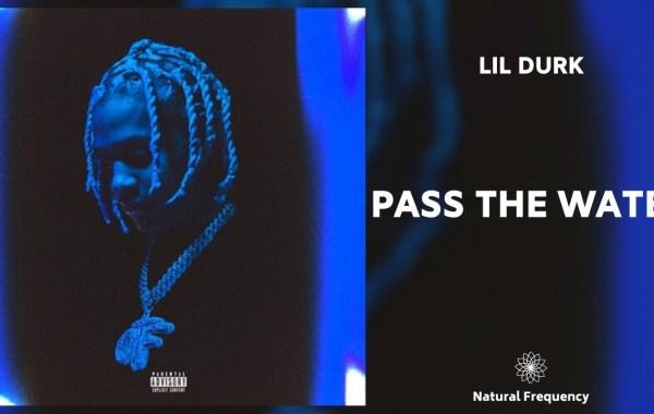 Lil Durk - Pass The Water lyrics