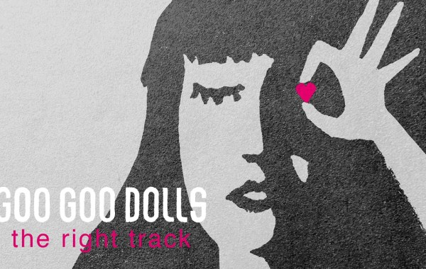 Goo Goo Dolls - The Right Track lyrics