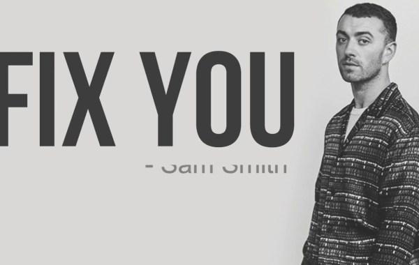 Sam Smith - Fix You lyrics