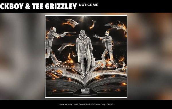 Jackboy & Tee Grizzley - Notice Me lyrics
