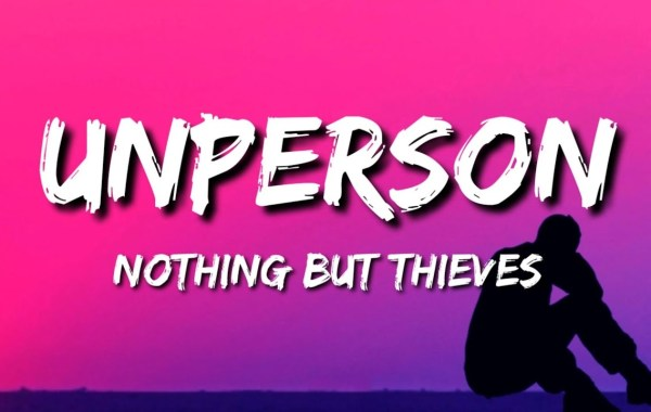 Nothing But Thieves - Unperson lyrics