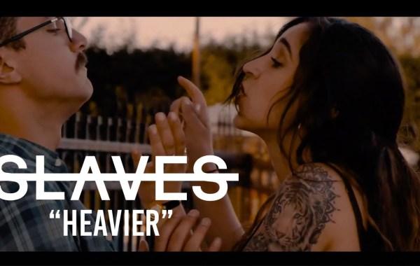 Slaves - Heavier lyrics