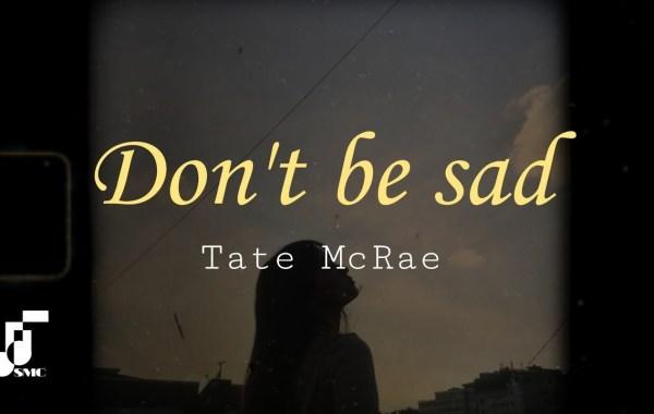 Tate McRae - don't be sad lyrics