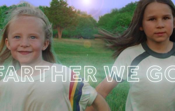 Walk Off The Earth - Farther We Go lyrics