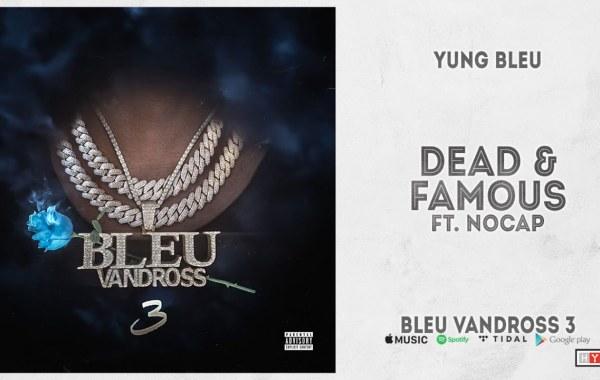 Yung Bleu - Dead & Famous lyrics