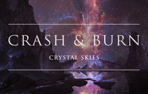 Crystal Skies – Crash & Burn lyrics