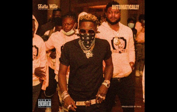 Shatta Wale - Automatically lyrics