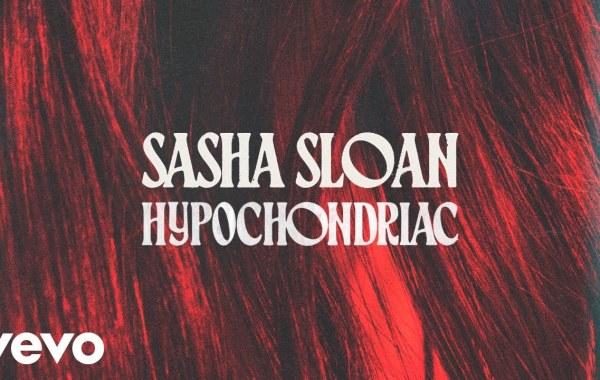Sasha Sloan - Hypochondriac lyrics