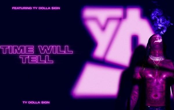 Ty Dolla $ign - Time Will Tell lyrics