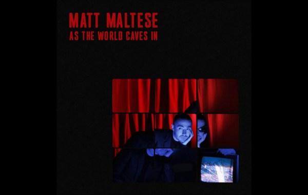 Matt Maltese - As the World Caves In Lyrics