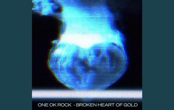 ONE OK ROCK - Broken Heart of Gold Lyrics