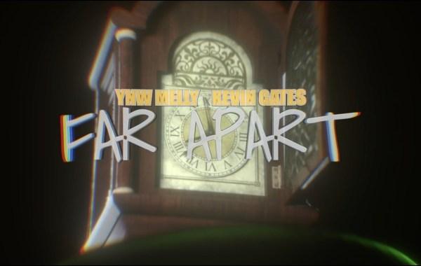 YNW Melly & Kevin Gates - Far Apart Lyrics