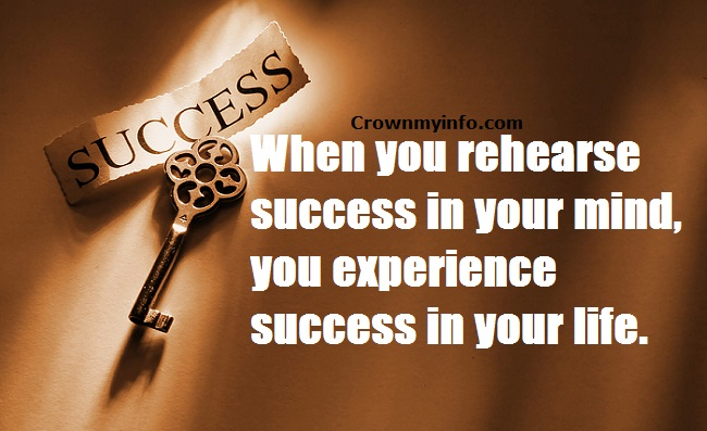 Rehearse Success In Your Mind