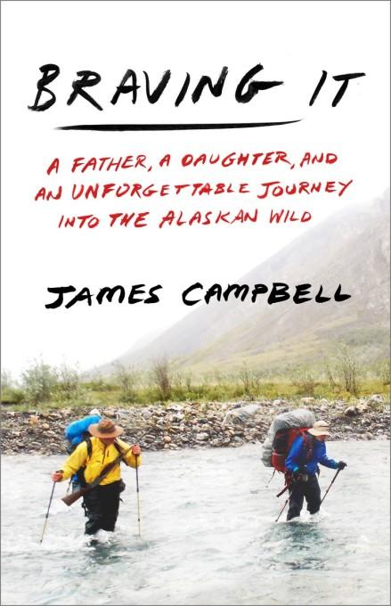 Last Alaskans Daughter's Eyes : alaskans, daughter's, Braving, James, Campbell, Crown, Publishing, Group