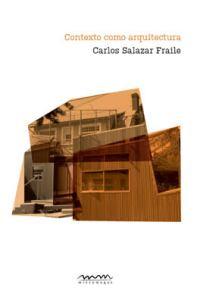 Carlos Salazar Contexto como arquitectura