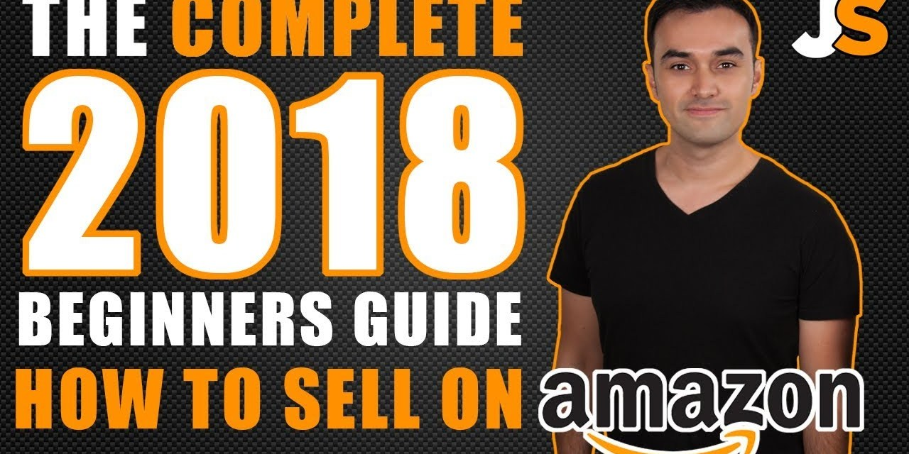 How To Sell On Amazon FBA For Beginners | The Complete A-Z Tutorial 2018 | Jungle Scout