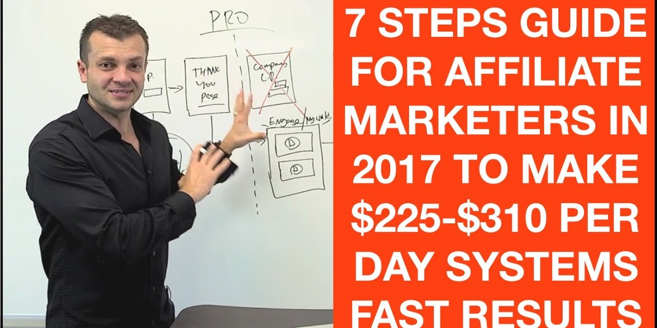 Affiliate marketing for beginners 7 steps tutorial 2017 to get faster results
