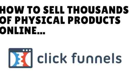 How To Sell Thousands Of Physical Products Monthly With ClickFunnels… + Free Ecom Funnel