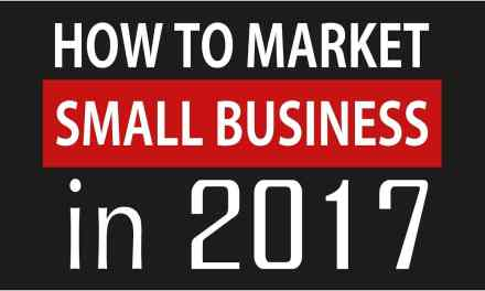 How To MARKET Your SMALL BUSINESS in 2017