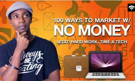 100 Ways to Market Yourself and Your Business with No Money