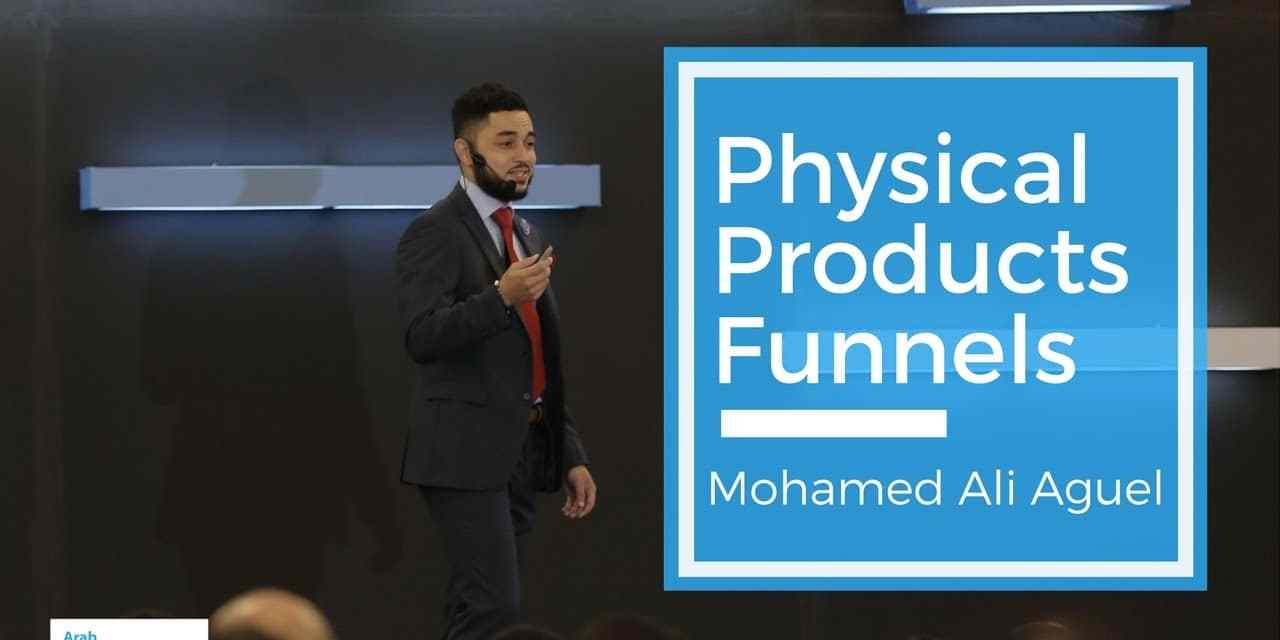 Physical Products Funnels   Mohamed Ali Aguel   #AAS2016