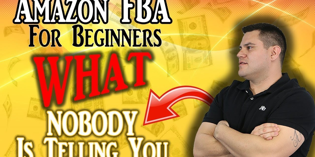 Amazon FBA For Beginners | What Nobody Is Telling You About Selling On Amazon