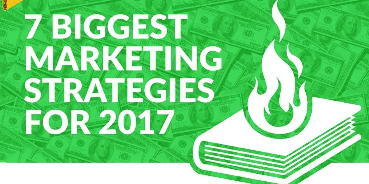 Biggest Marketing Strategies for 2017