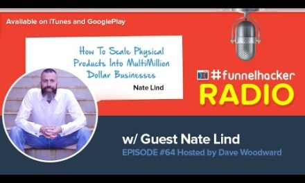 Nate Lind, How To Scale Physical Products Into Multi-Million Dollar Businesses