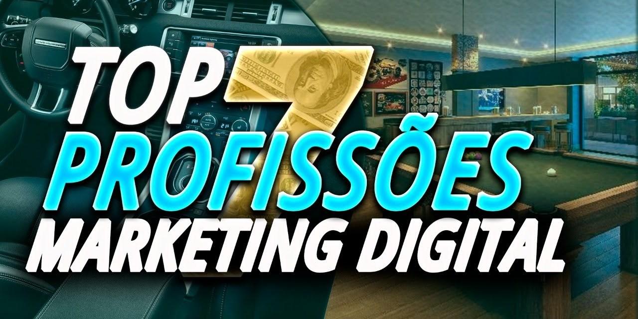 Top 7 Profissões Para Enriquecer com Marketing Digital – REVELADO