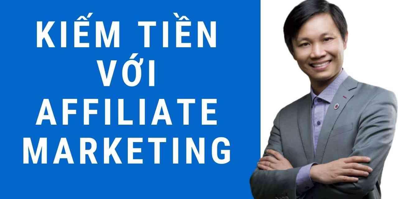 Affiliate Marketing là gì? Kiếm tiền online từ 10 đến 50 triệu từ Affiliate Marketing 2019