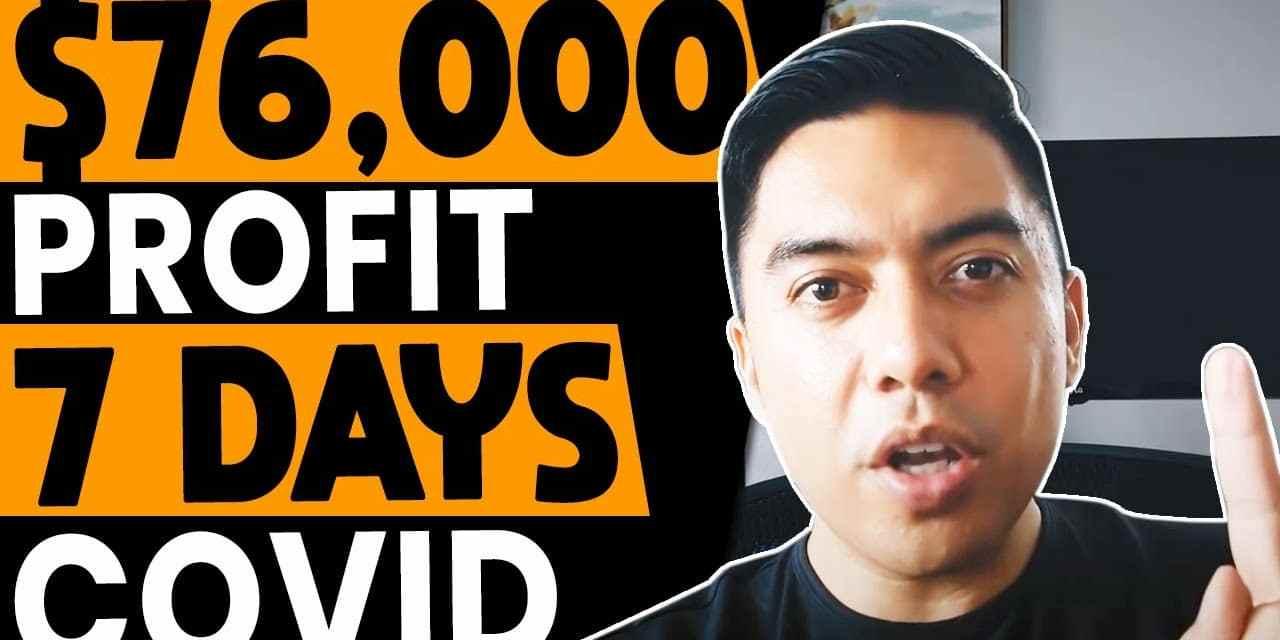 $76,000 Profit in 7 Days on Amazon FBA – During Corona Virus Lockdown