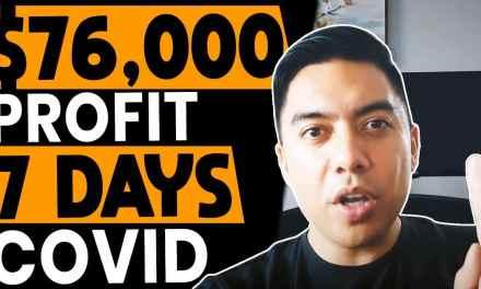 $76,000 PROFIT in 7 Days on Amazon FBA – DURING COVID/CORONAVIRUS LOCKDOWN?  (MUST WATCH!)