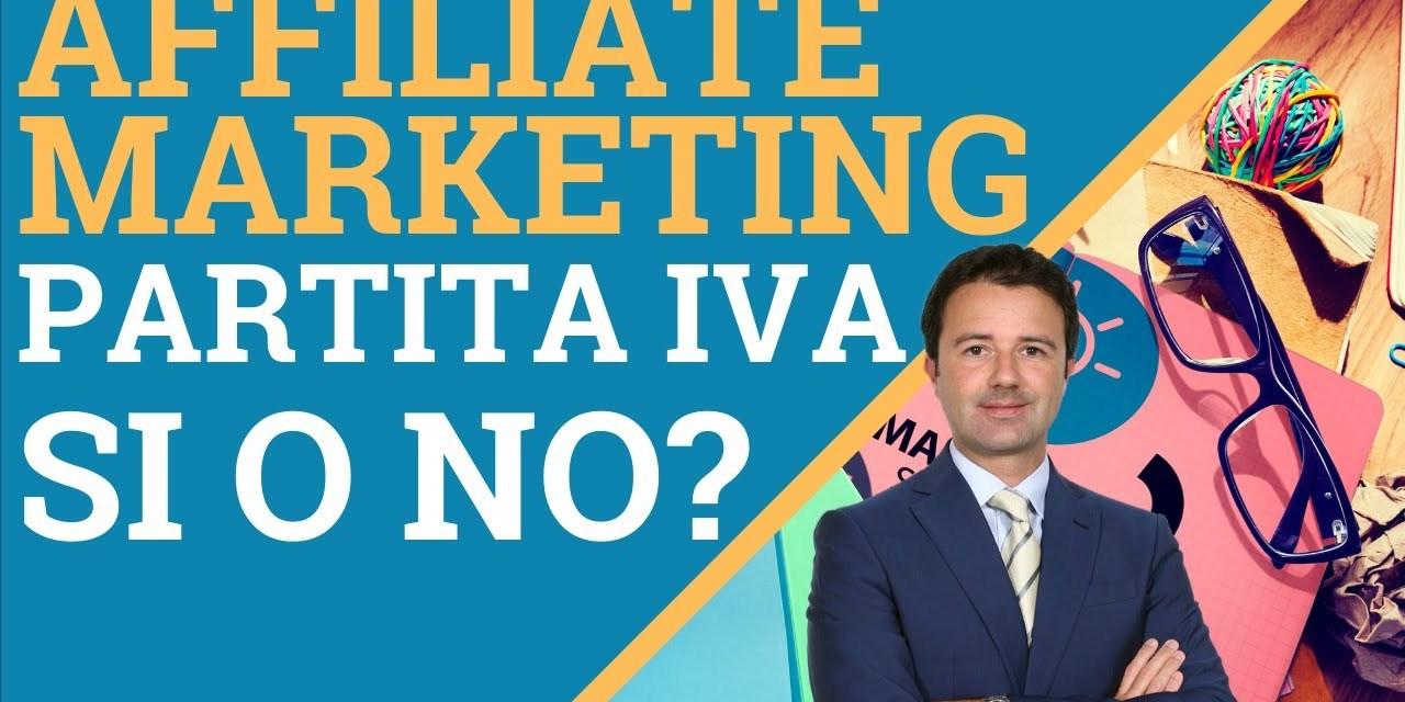 Affiliate marketing e partita iva: quando aprirla?