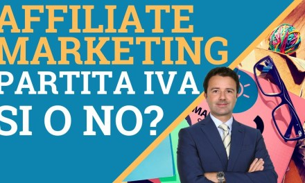 Affiliate marketing e partita iva: quando aprirla?