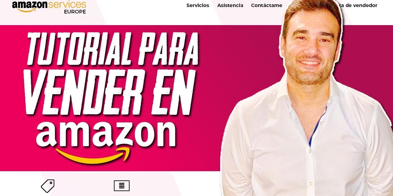 CÓMO VENDER EN AMAZON FBA PASO A PASO V. 2.0 – TUTORIAL COMPLETO PARA USA Y EUROPA
