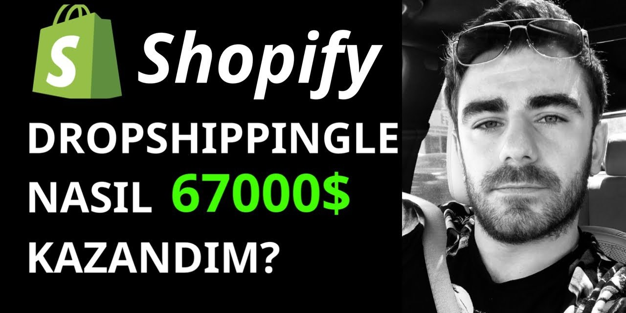 Shopify Dropshipping – Nasıl 67000$ Kazandım? (KANITLI)