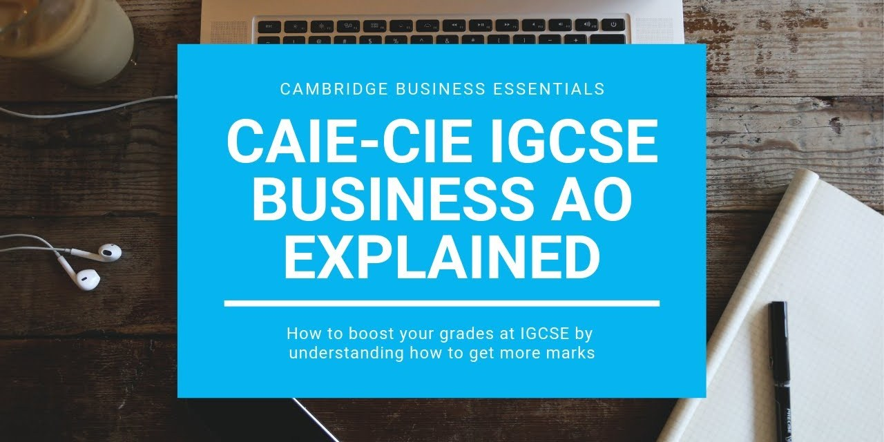 How to Improve Grades in IGCSE Business Studies – Including CAIE (Cambridge Int) Past Paper Solution