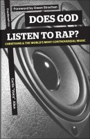 """Does God Listen to Rap?; Christians and the World's Most Controversial Music, by Curtis """"Voice"""" Allen"""