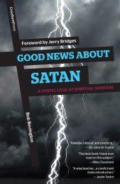 Good News About Satan: A Gospel Look at Spiritual Warfare, by Bob Bevington